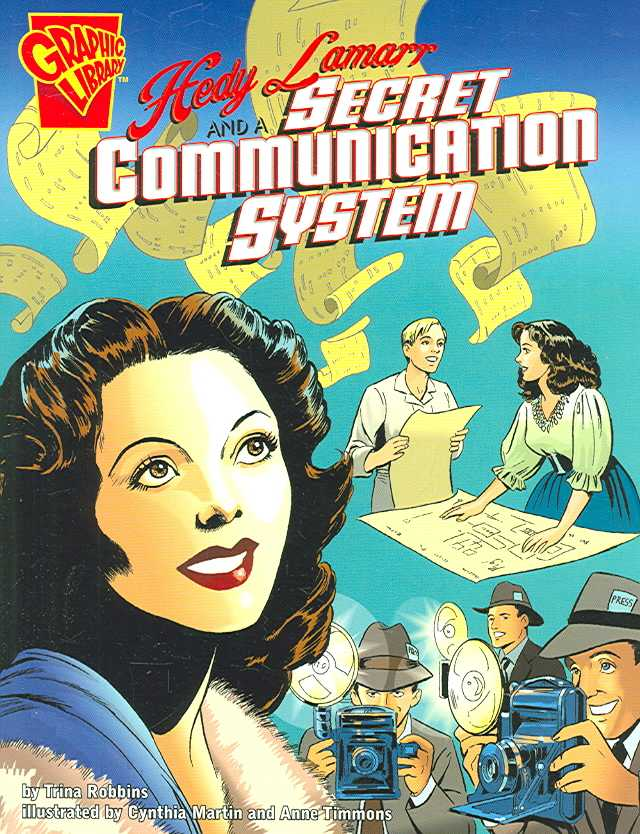Hedy Lamarr and a Secret Communication System By Robbins, Trina