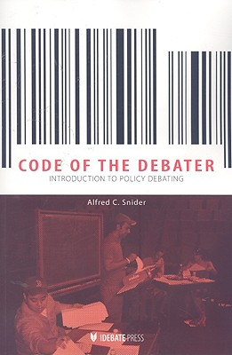Code of the Debator By Snider, Alfred C.